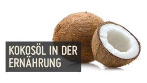 Kokosöl in der Ernährung