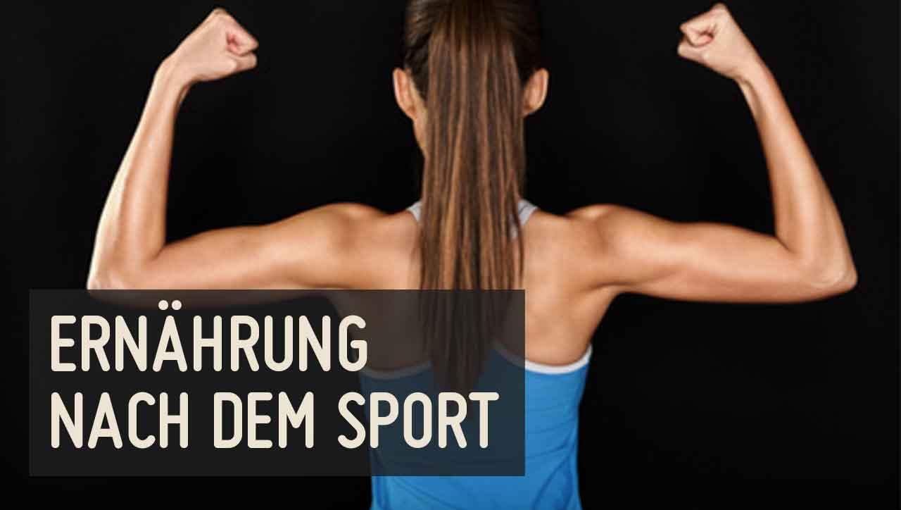 Mit welcher Ernährung nach dem Sport erziehlst du den besten Trainingseffekt?