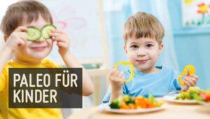 Paleo Ernährung für Kinder