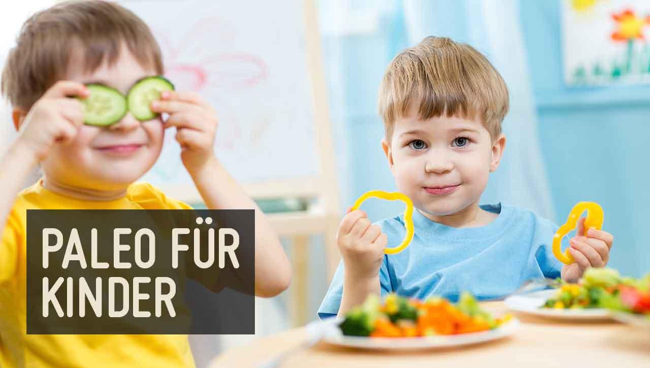 Gemüse, Obst und Fleisch: Die Paleo Ernährung ist auch für Kinder gesund