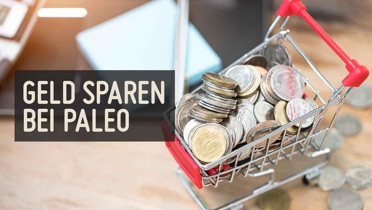 Paleo und Geld: 5 Tipps um die Kosten im Griff zu behalten
