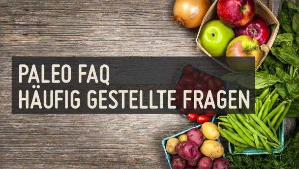 Paleo FAQ haeufig gestellte Fragen