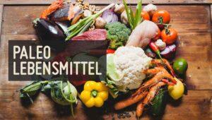 Paleo Lebensmittel Liste