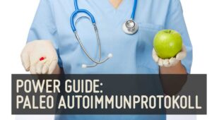 Paleo Power Guide Paleo Autoimmunprotokoll AIP