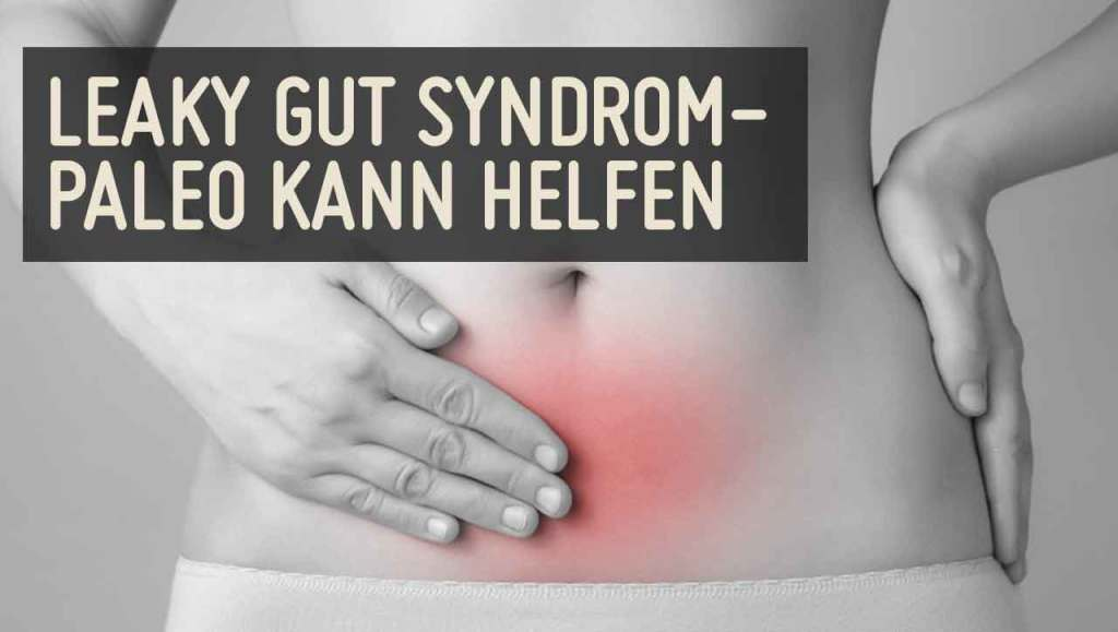 Leaky Gut Syndrom Paleo
