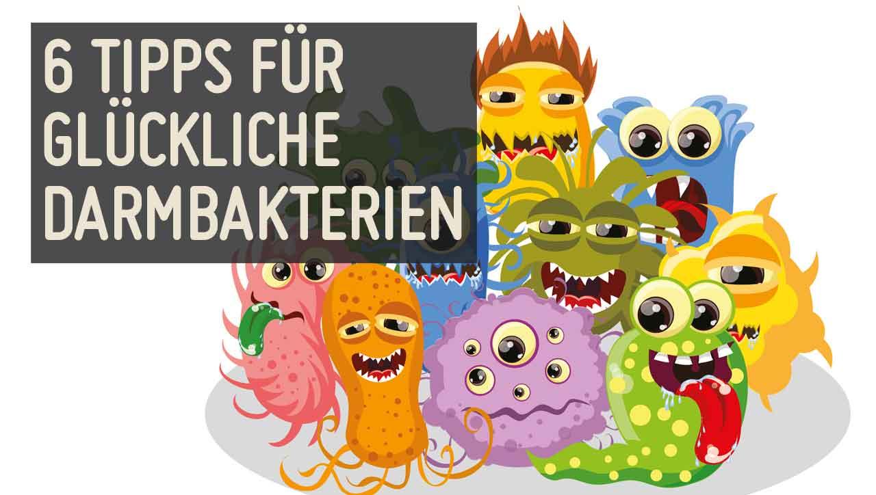 6 Tipps für glückliche Darmbakterien