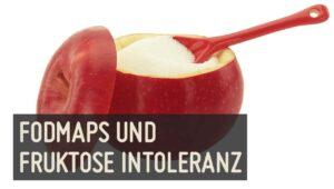 Fodmaps und Fruktose Intoleranz
