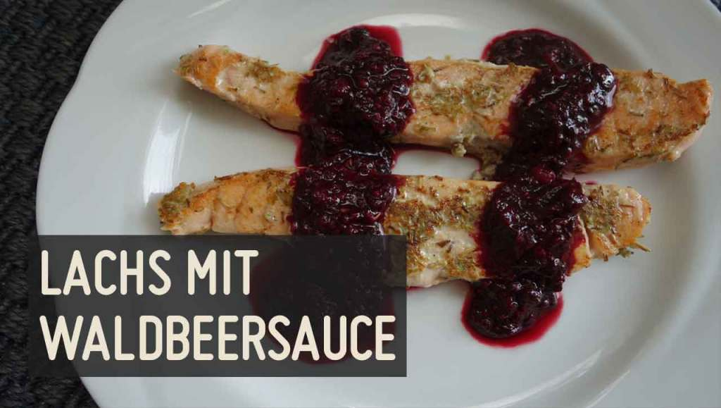 Lachs in Waldbeersauce
