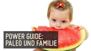 Power Guide: Paleo und Familie