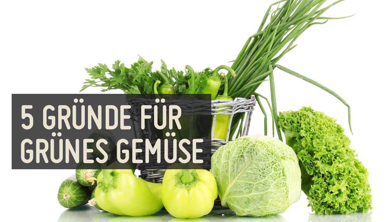 5 Gründe grünes Gemüse zu essen
