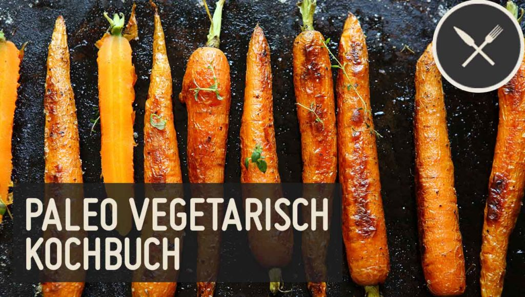 Paleo Vegetarisch Kochbuch