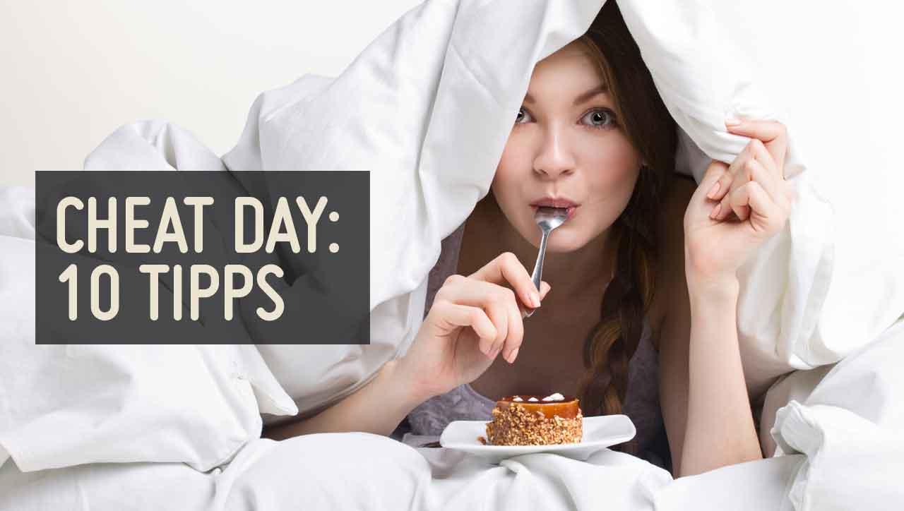 10 Tipps für Deinen Cheat Day