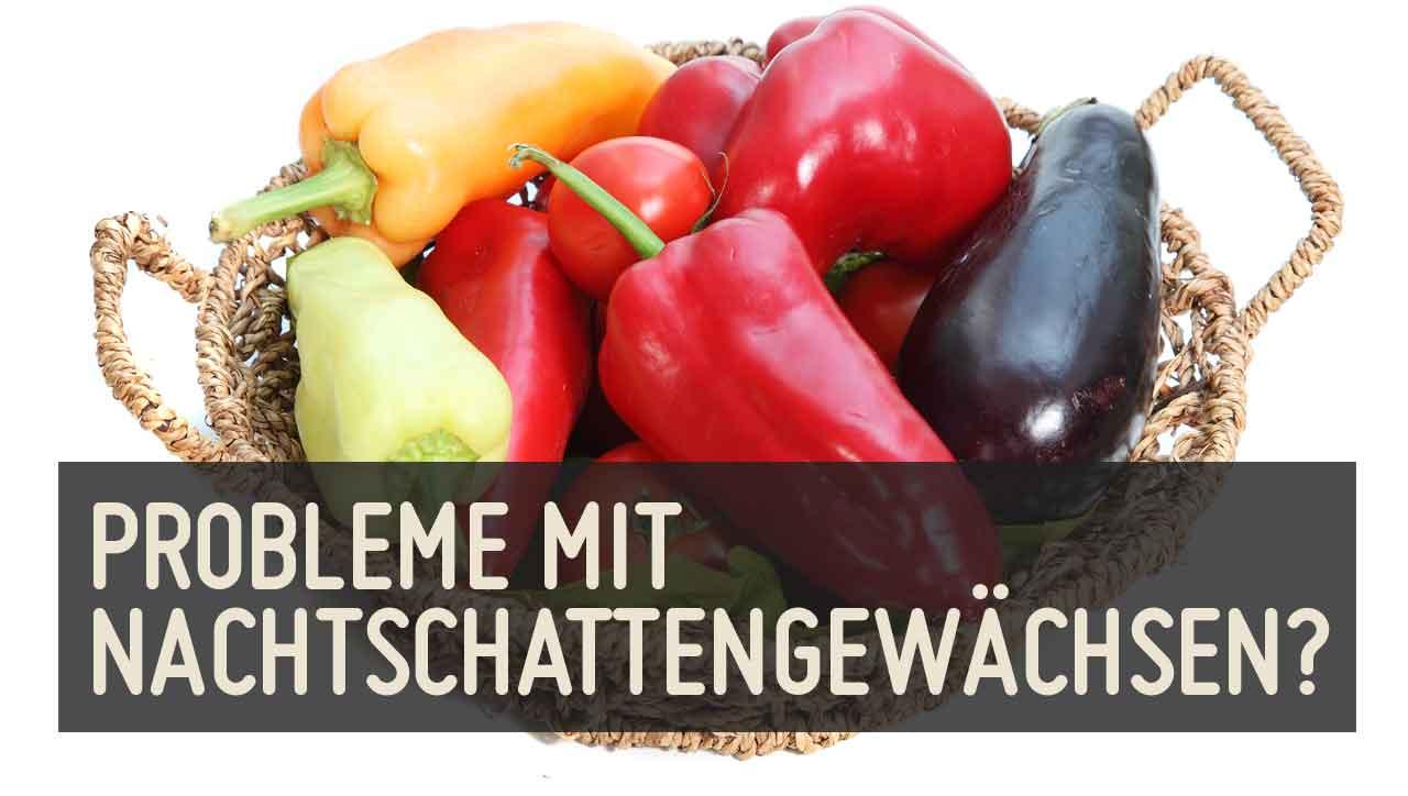 Nachtschattengewächse – Was tun bei Problemen mit Tomate & Co?
