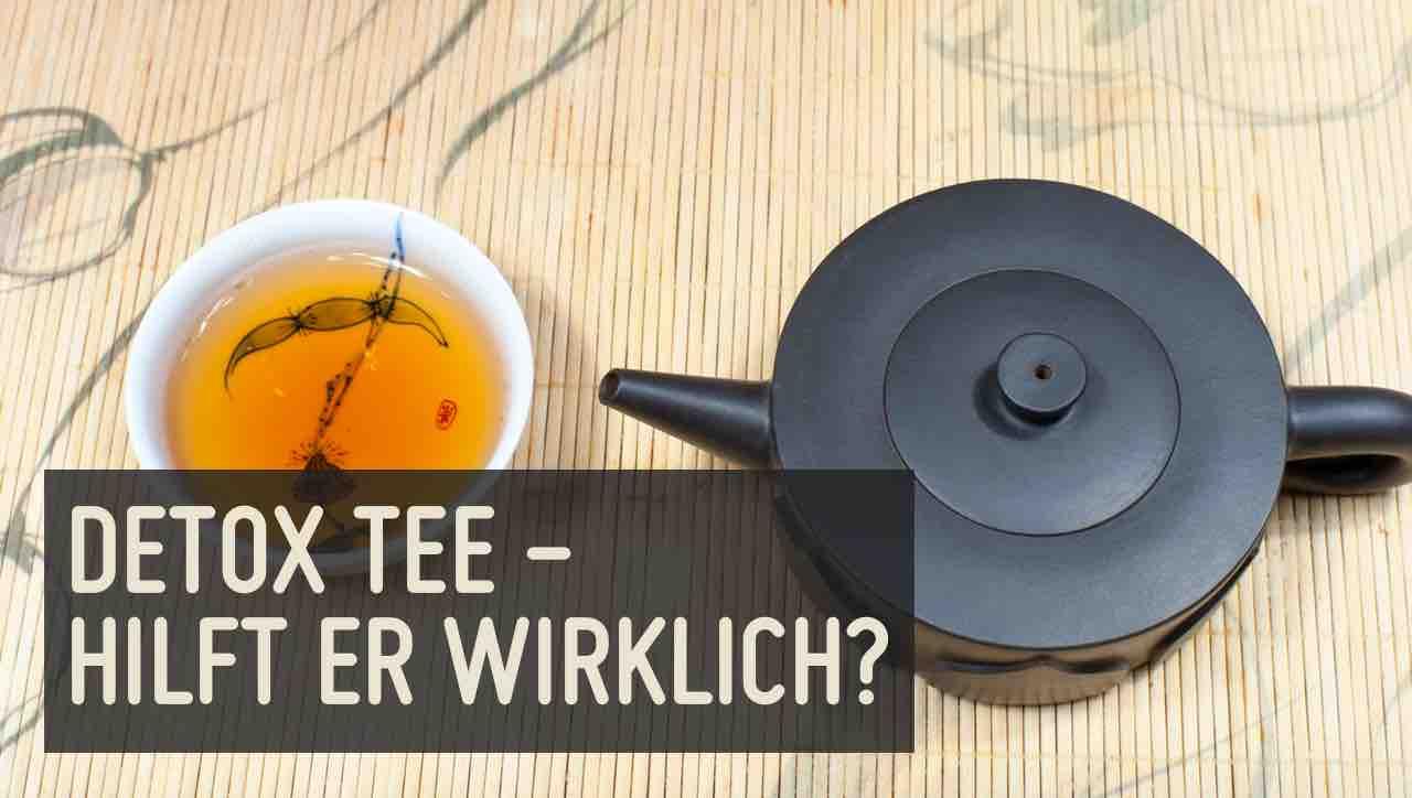 Detox Tee – Hype oder Heilmittel?