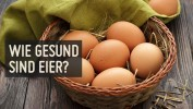 Wie gesund sind Eier