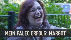 Mein Paleo Erfolg Margot: Abnehmen ohne Hungern