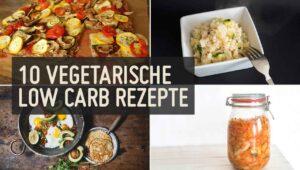 10 vegetarische low carb Rezepte