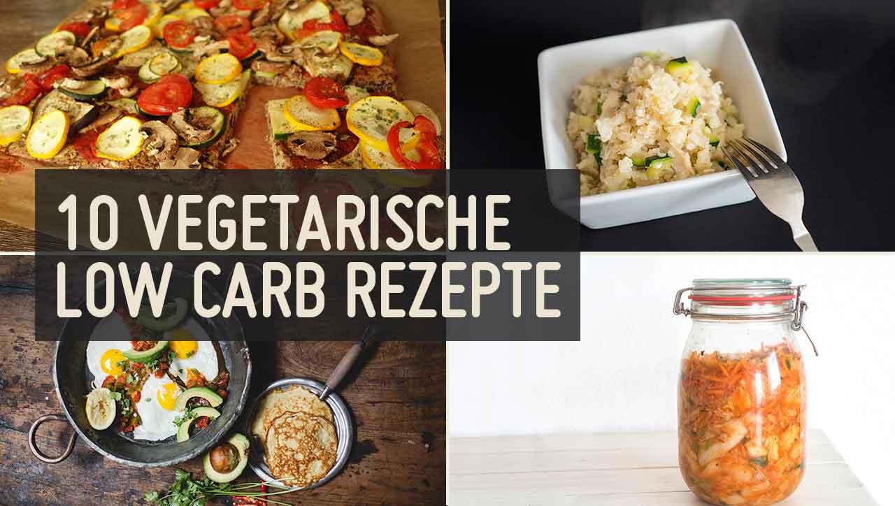 10 vegetarische Rezepte ohne Kohlenhydrate