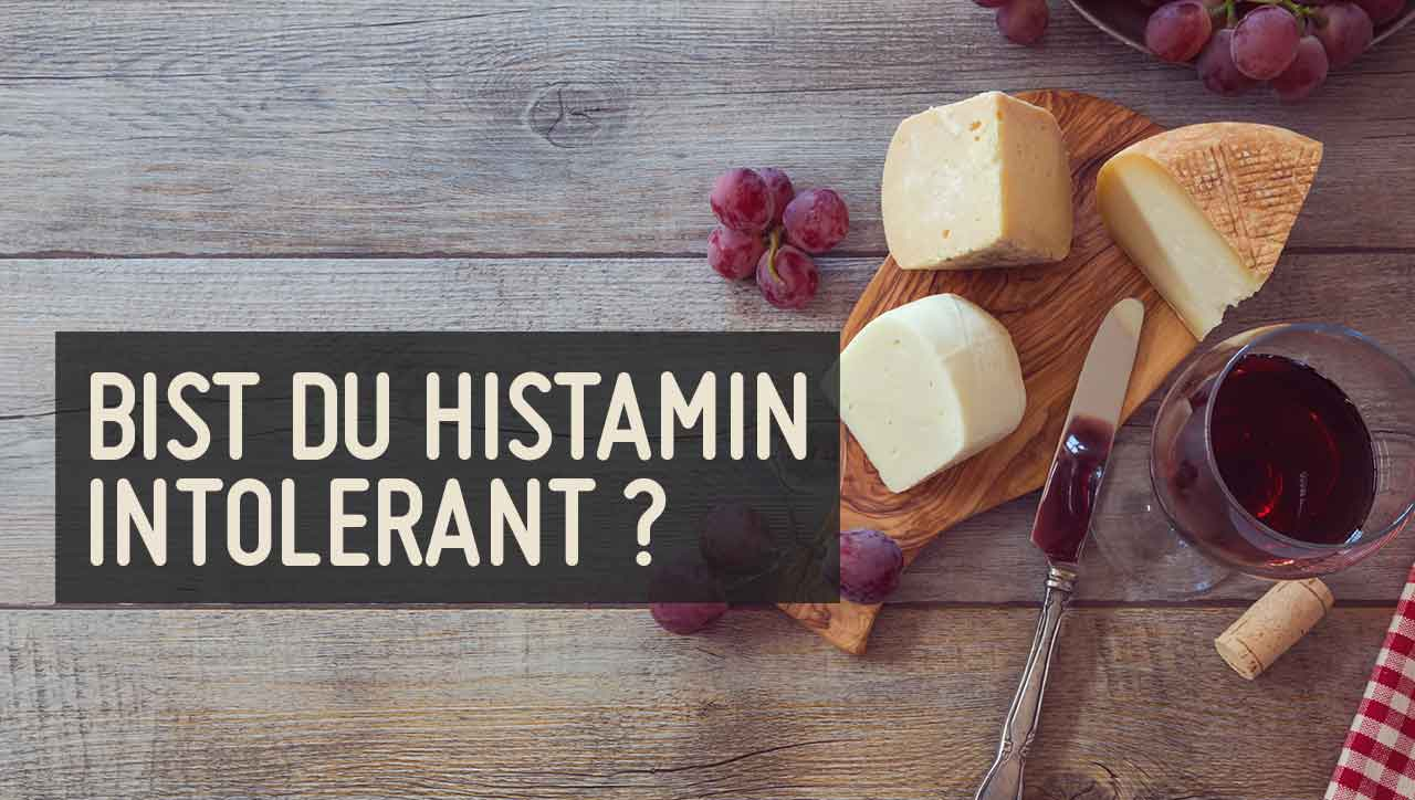 Histaminintoleranz – und die passende Ernährung