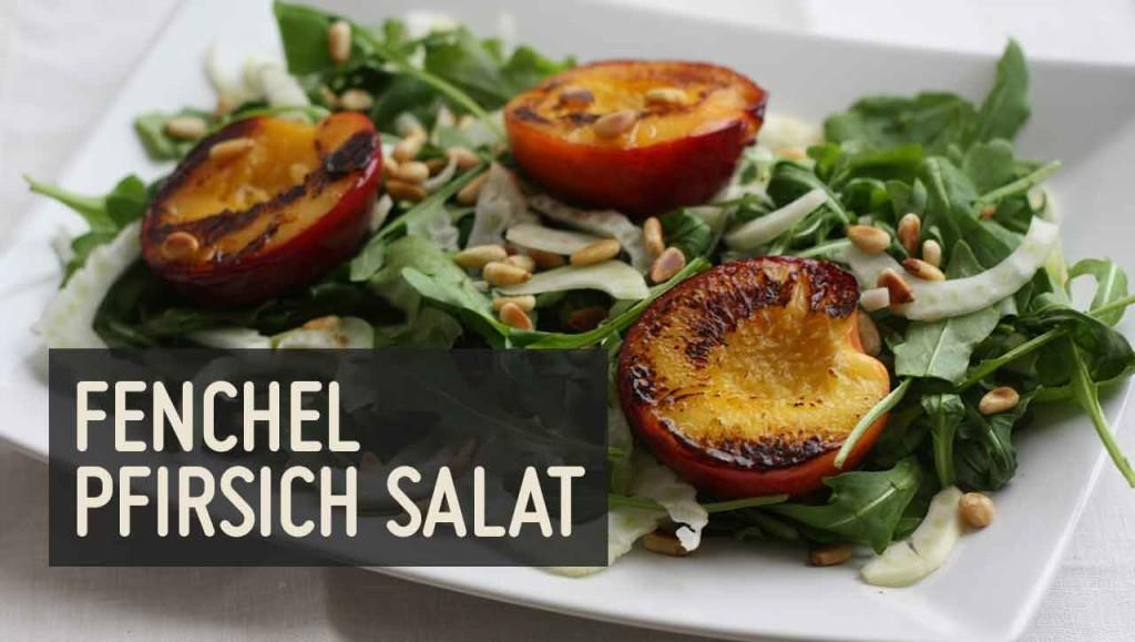 Pfirsich Fenchel Salat