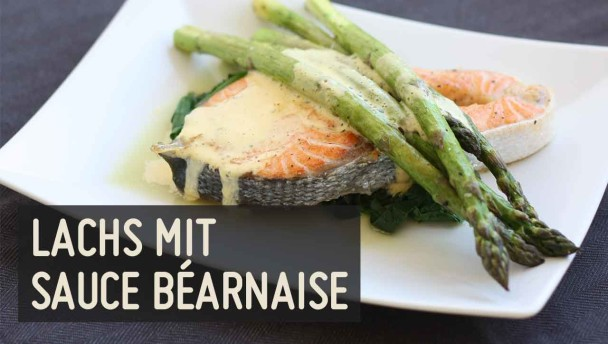 Lachs mit Sauce Béarnaise