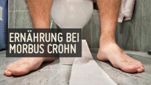 Ernährung bei Morbus Crohn