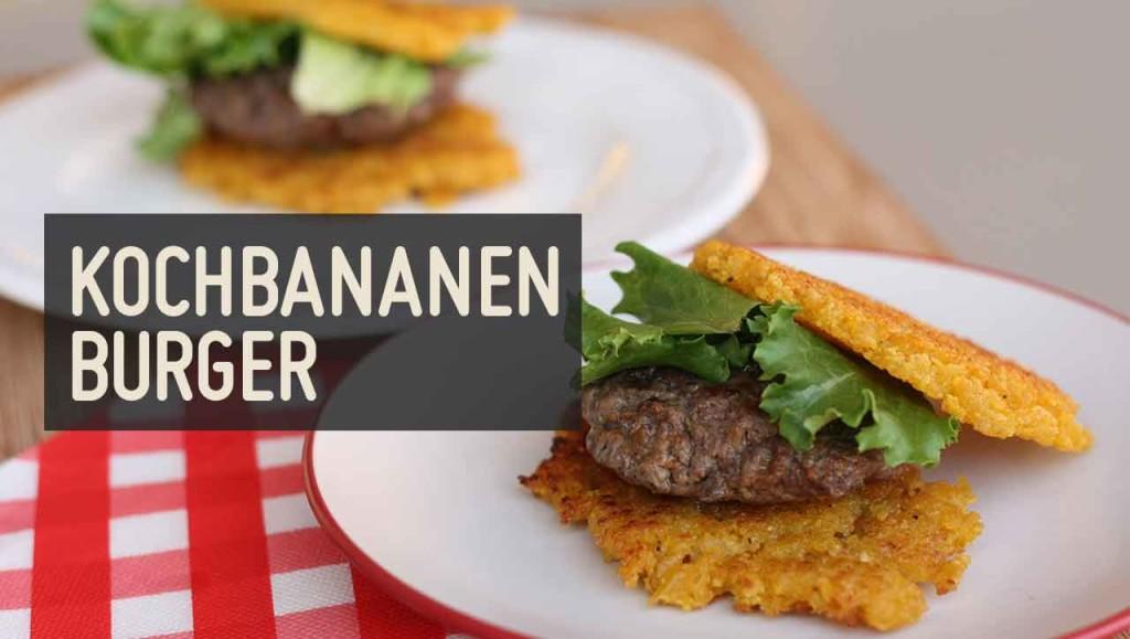 Kochbananen Burger