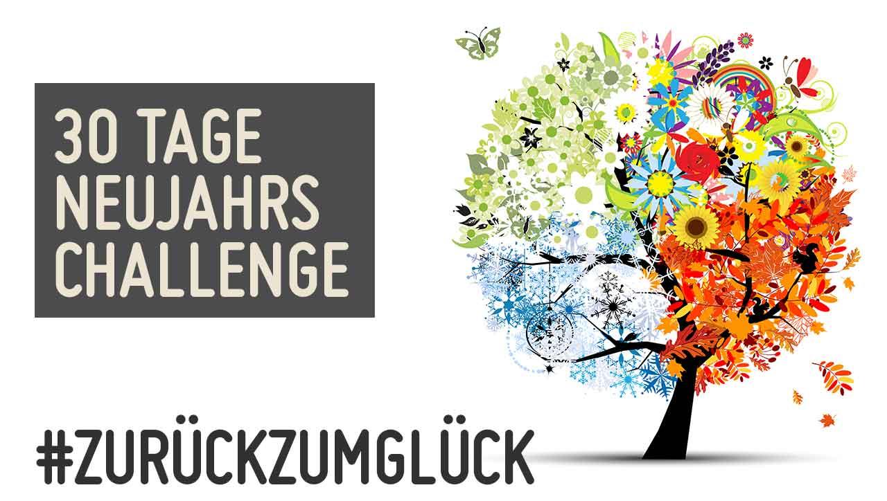 30 Tage Neujahrs Challenge: Zurück zum Glück