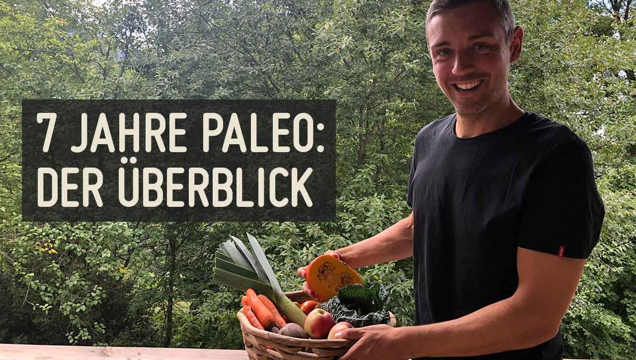"""Ist unsere Ernährung nach 7 Jahren Evolution überhaupt noch """"Paleo""""?"""